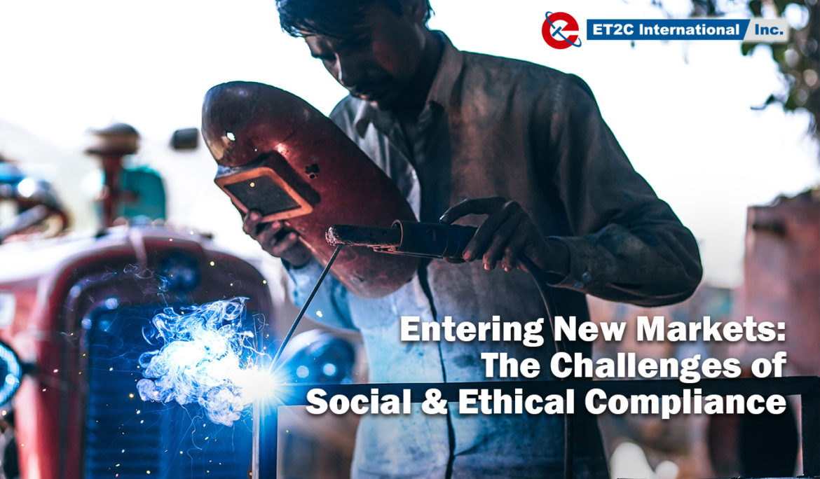 Entering New Markets: The Challenges of Social & Ethical Compliance