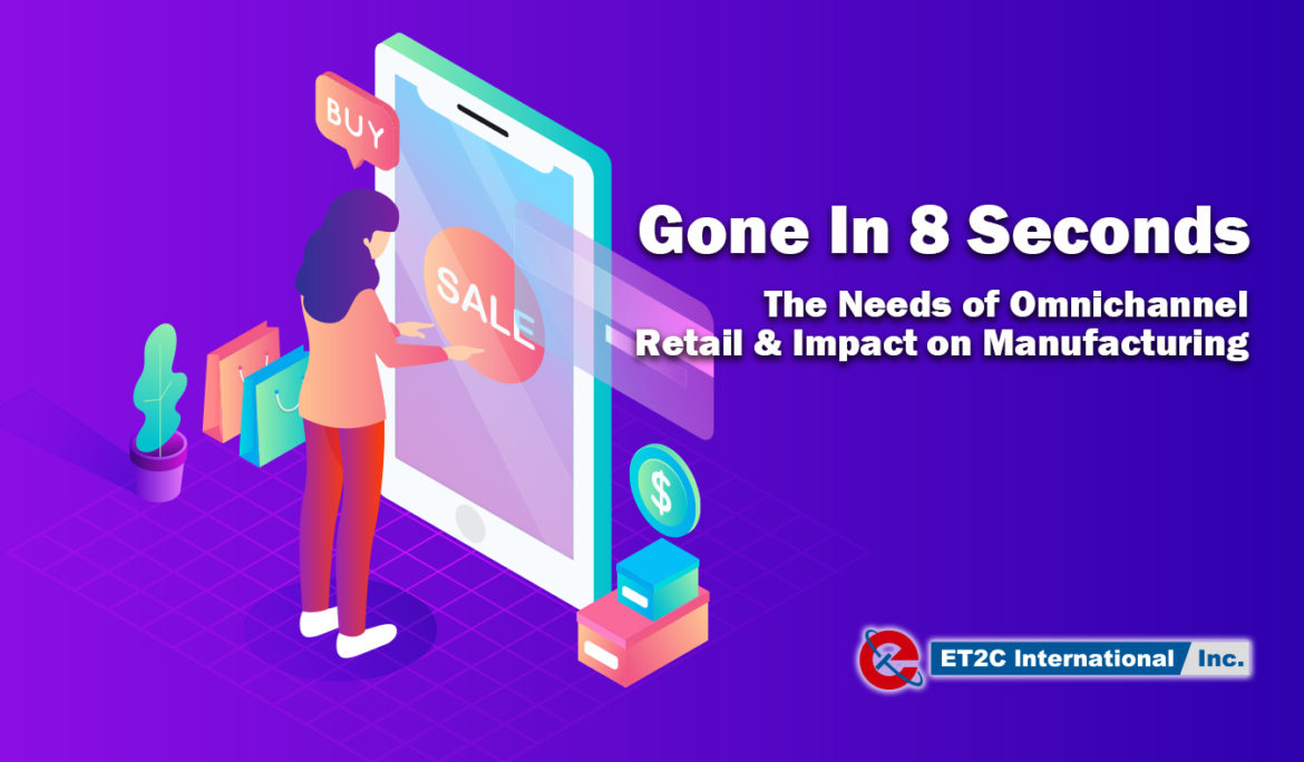 The Needs of Omnichannel Retail & Impact on Manufacturing