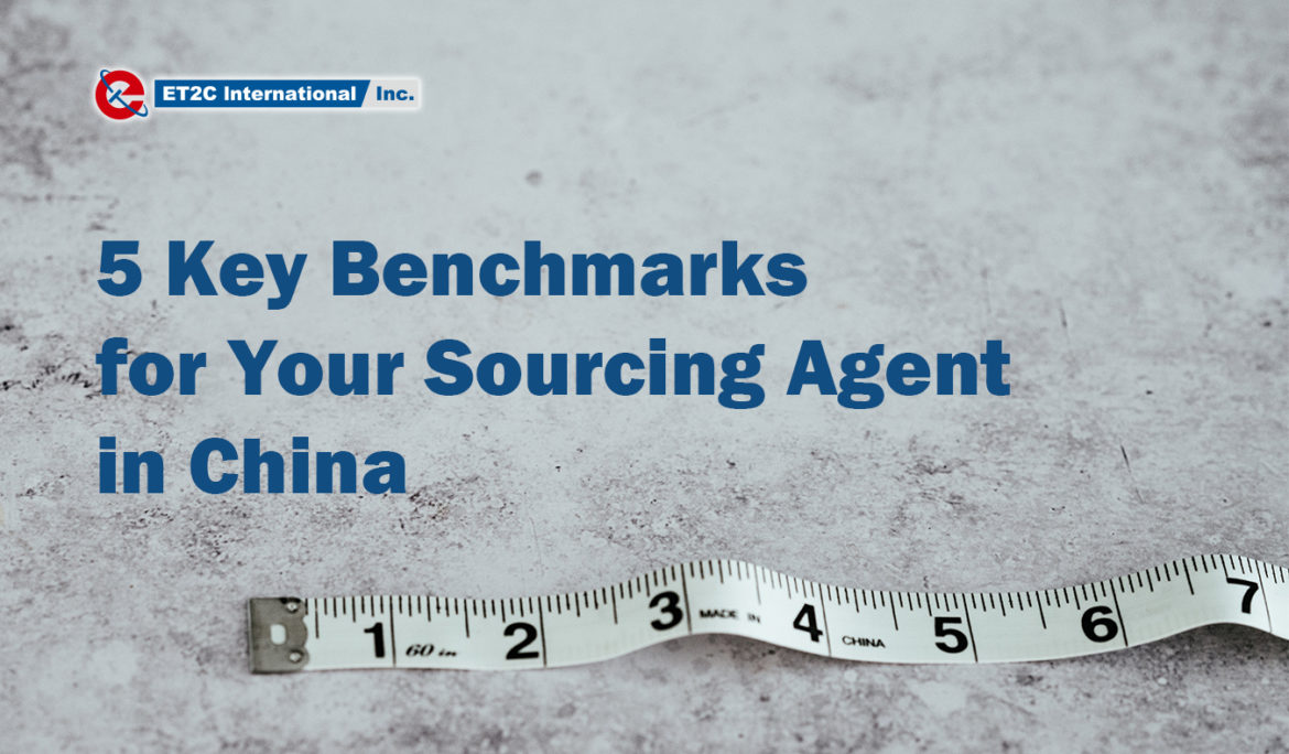 5 Key Benchmarks for Your China Sourcing Agent