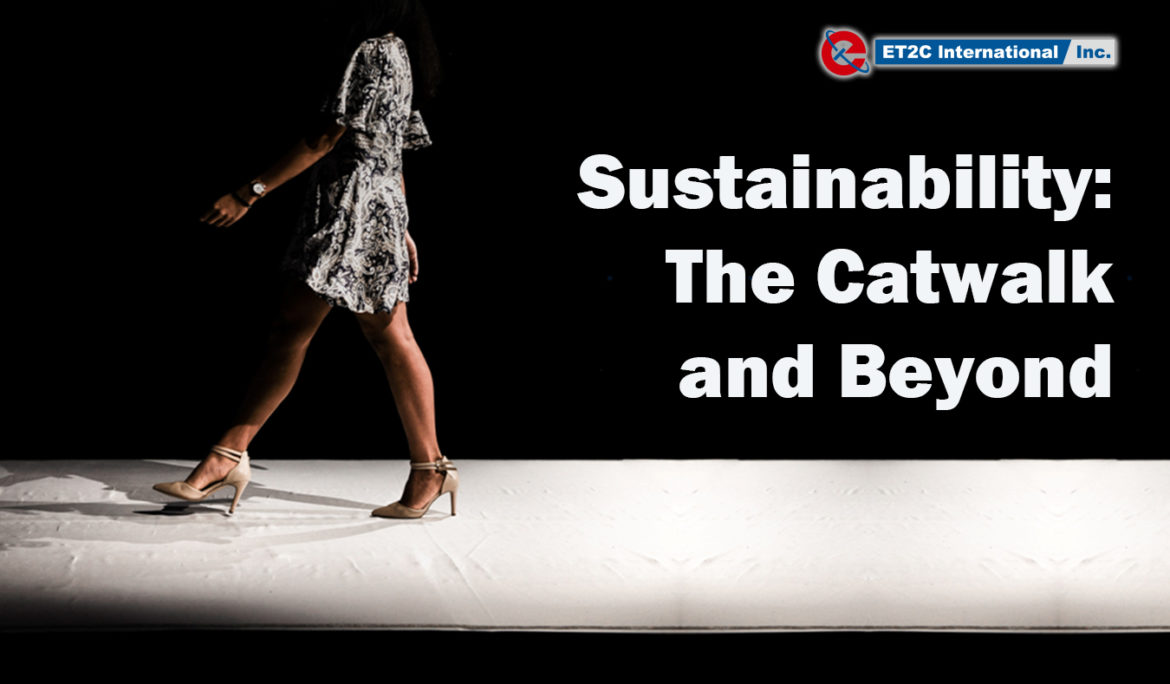 Sustainability: The Catwalk and Beyond