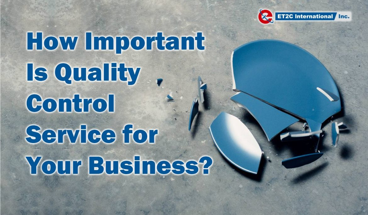How Important Is Quality Control Service for Your Business?
