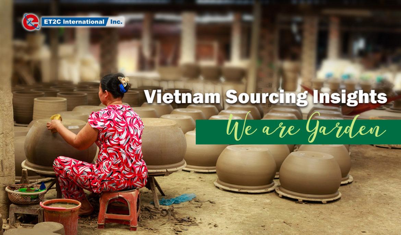 We Are Garden: Vietnam Sourcing Insights