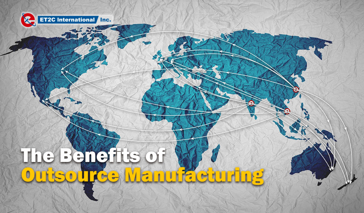 The Benefits of Outsource Manufacturing
