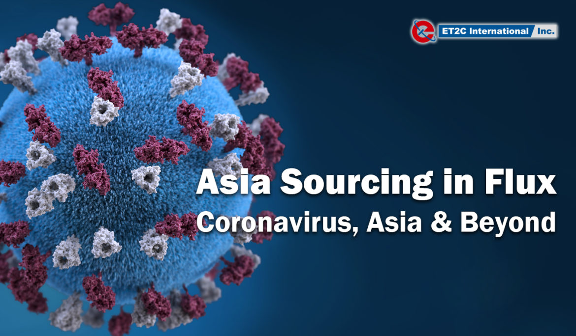 Asia Sourcing in Flux – Coronavirus, Asia & Beyond