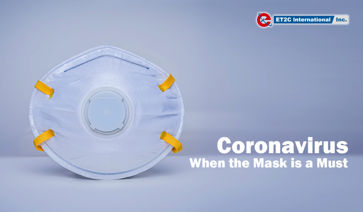 Coronavirus. When the Mask is a Must.