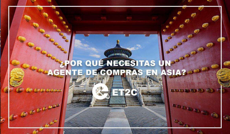 ¿Por qué necesitas un agente de compras en Asia?
