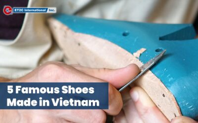 5 Famous Shoes Made in Vietnam