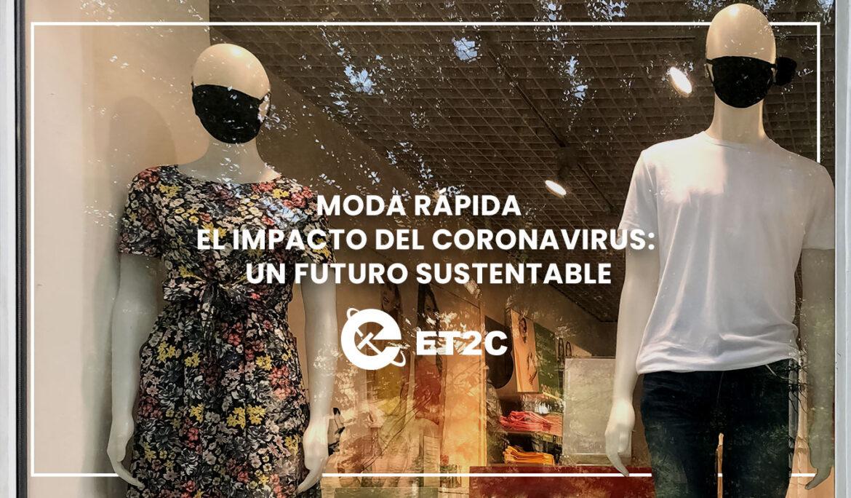 Moda rápida – el impacto del Coronavirus: un futuro sustentable