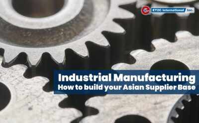 Industrial Manufacturing, how to build your Asian Supplier Base