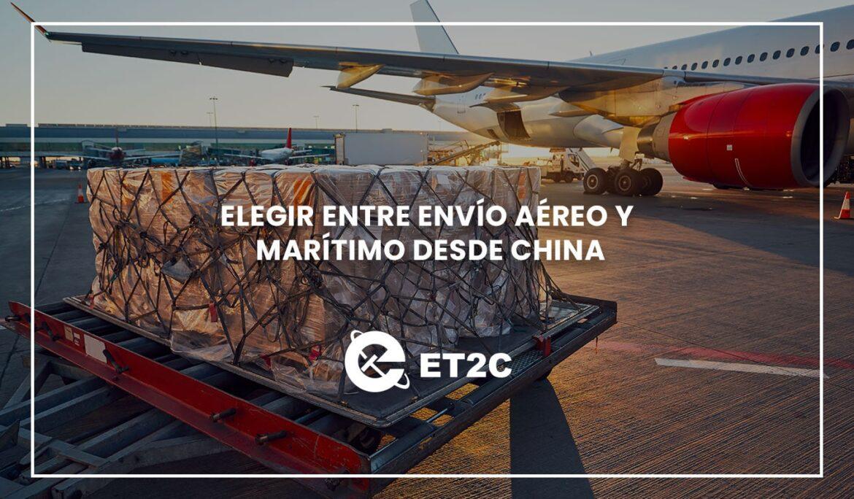 Elegir entre envío aéreo y marítimo desde China
