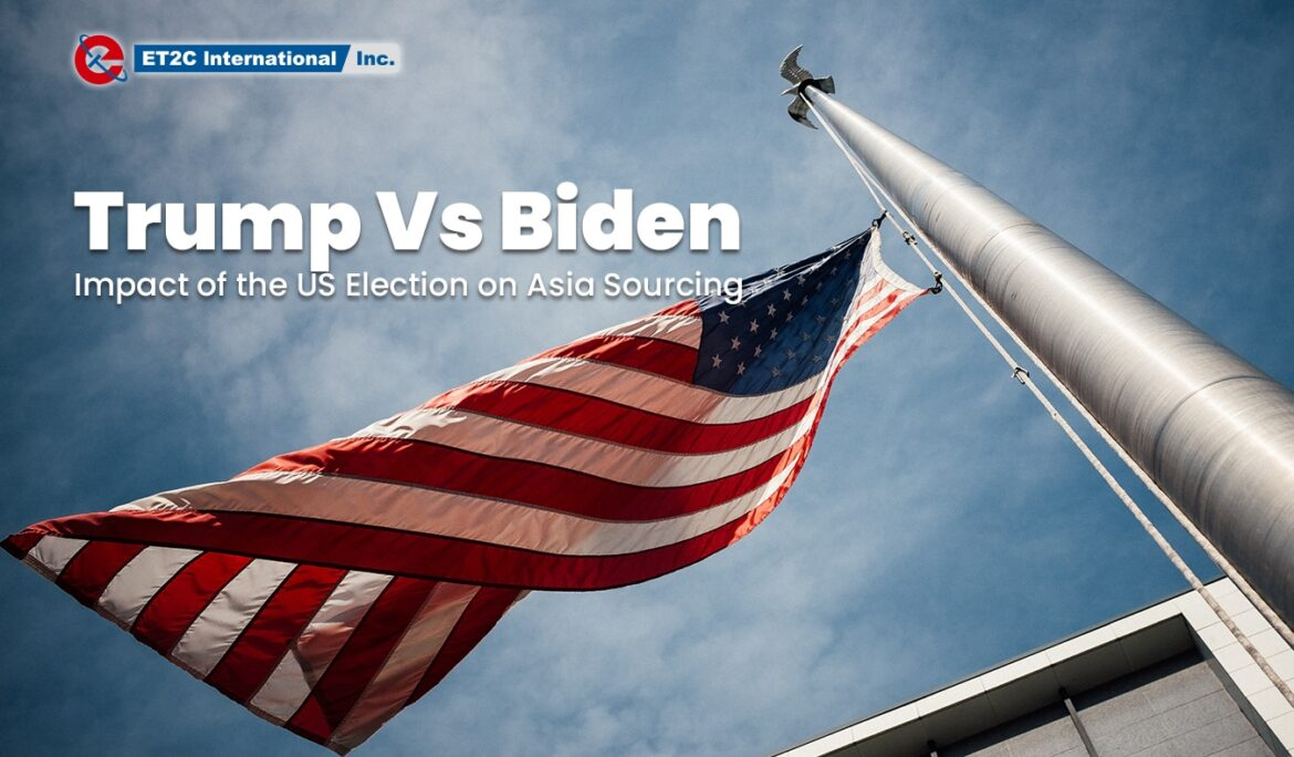 Trump Vs Biden: impact of the US election on Asia Sourcing