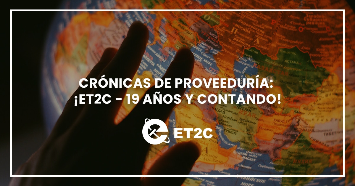 Crónicas de proveeduría: ¡ET2C – 19 años y contando!
