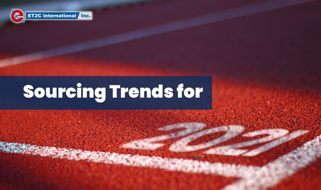 Sourcing Trends for 2021 ET2C Int.