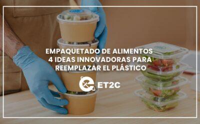 Empaquetado de alimentos y algo más: 4 ideas innovadoras para reemplazar el plástico
