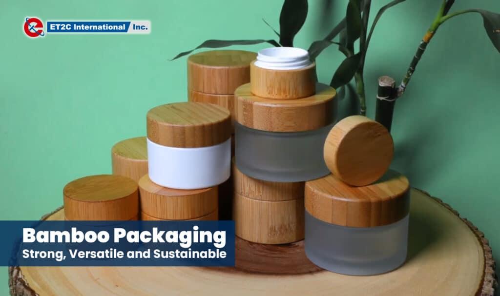 Bamboo Packaging ET2C International Sustainability