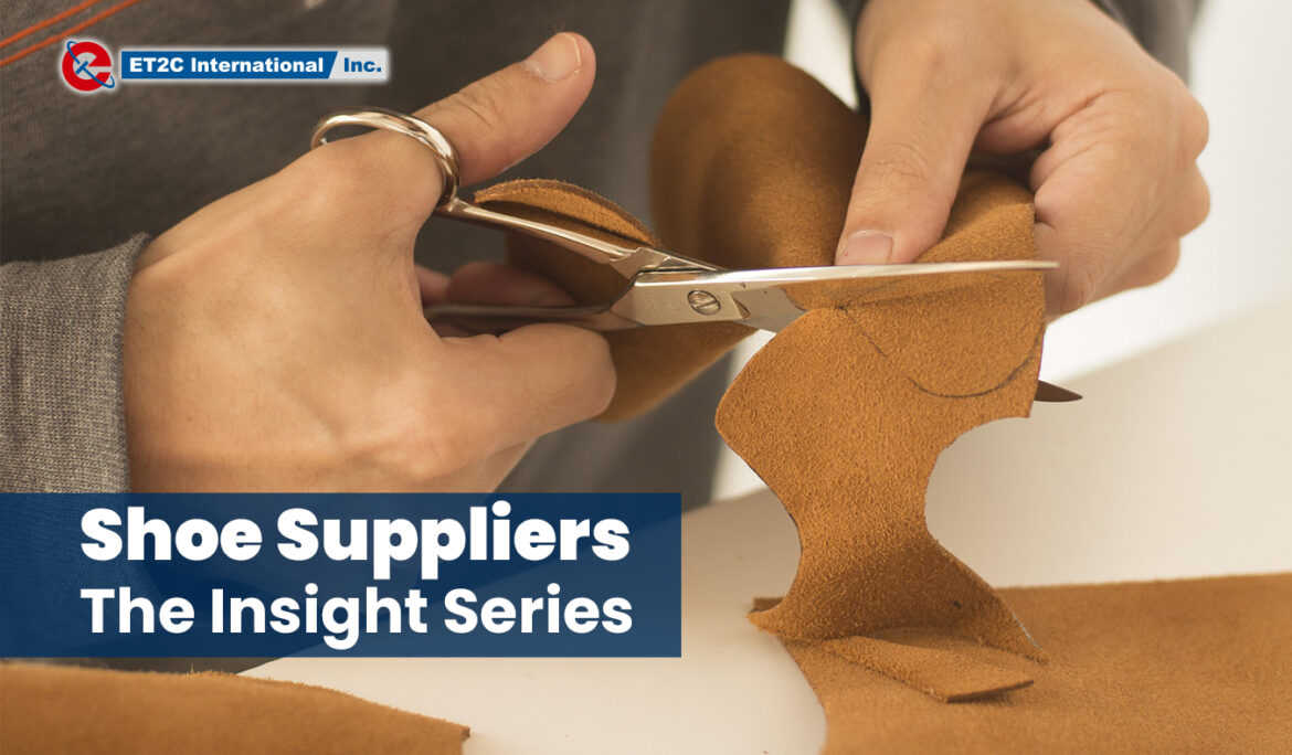 Shoe Suppliers: The Insight Series