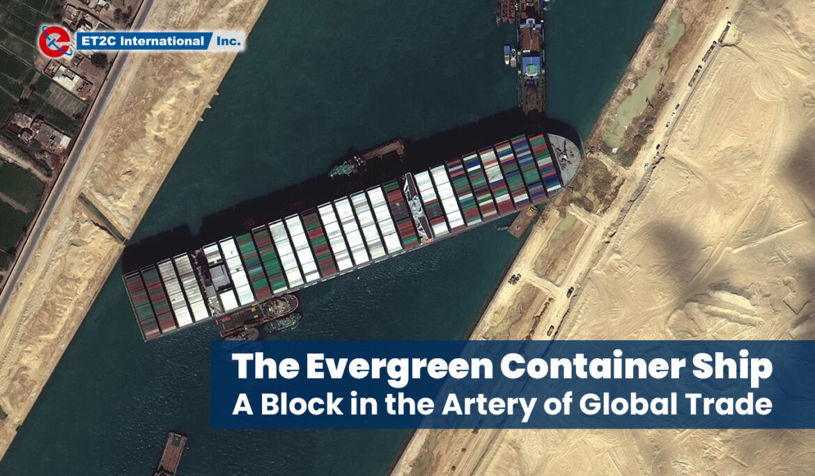 The Evergreen Container Ship; A Block in the Artery of Global Trade