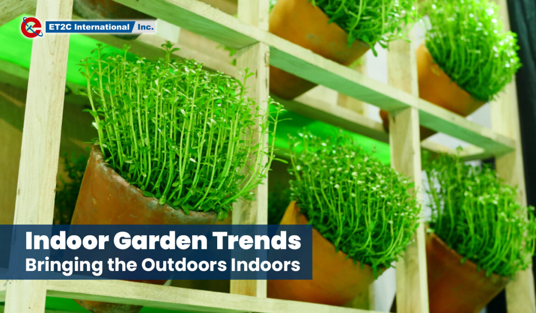 Indoor Garden Trends: Bringing the Outdoors Indoors