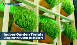 Indoor Garden Trends ET2C Int. Sourcing Procurement Outdoor