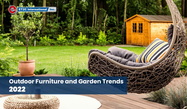 Outdoor Furniture and Garden Trends 2022