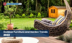 Outdoor Furniture and Garden Trends 2022 ET2C International sourcing