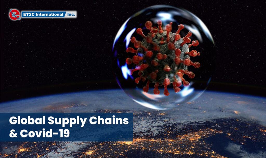 Global Supply Chains & Covid-19 sourcing procurement ET2C Int.