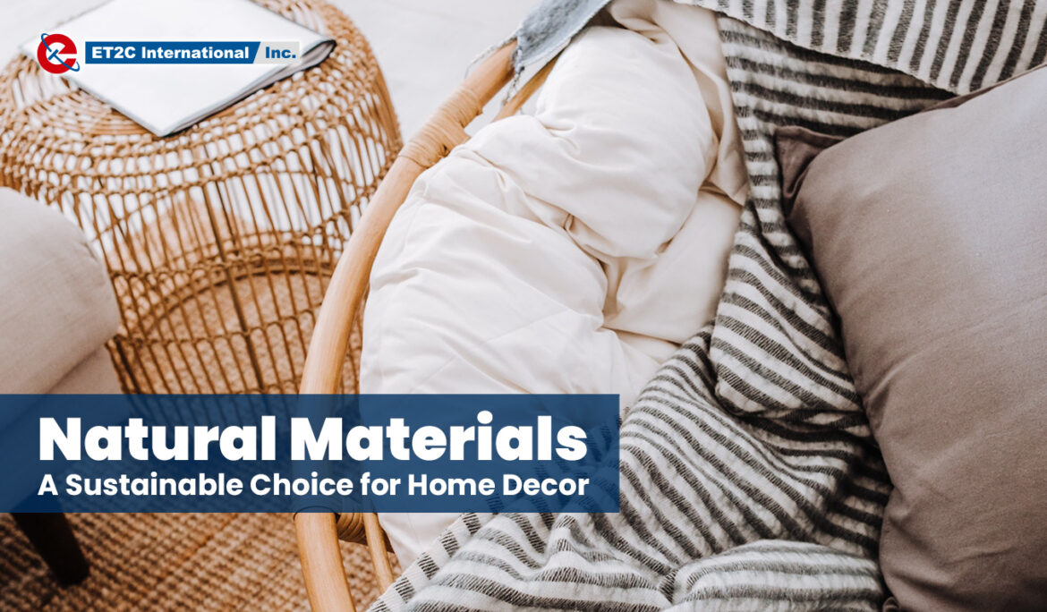 Natural Materials: A Sustainable Choice for Home Decor