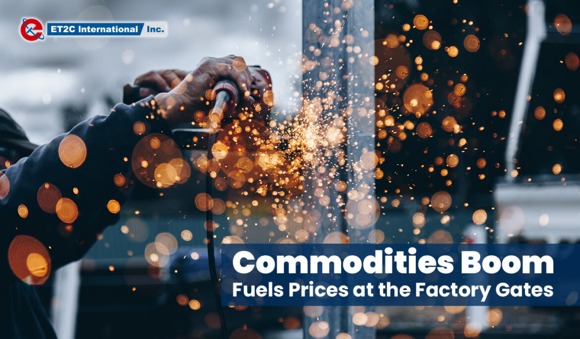Commodities Boom Fuels Prices at the Factory Gates