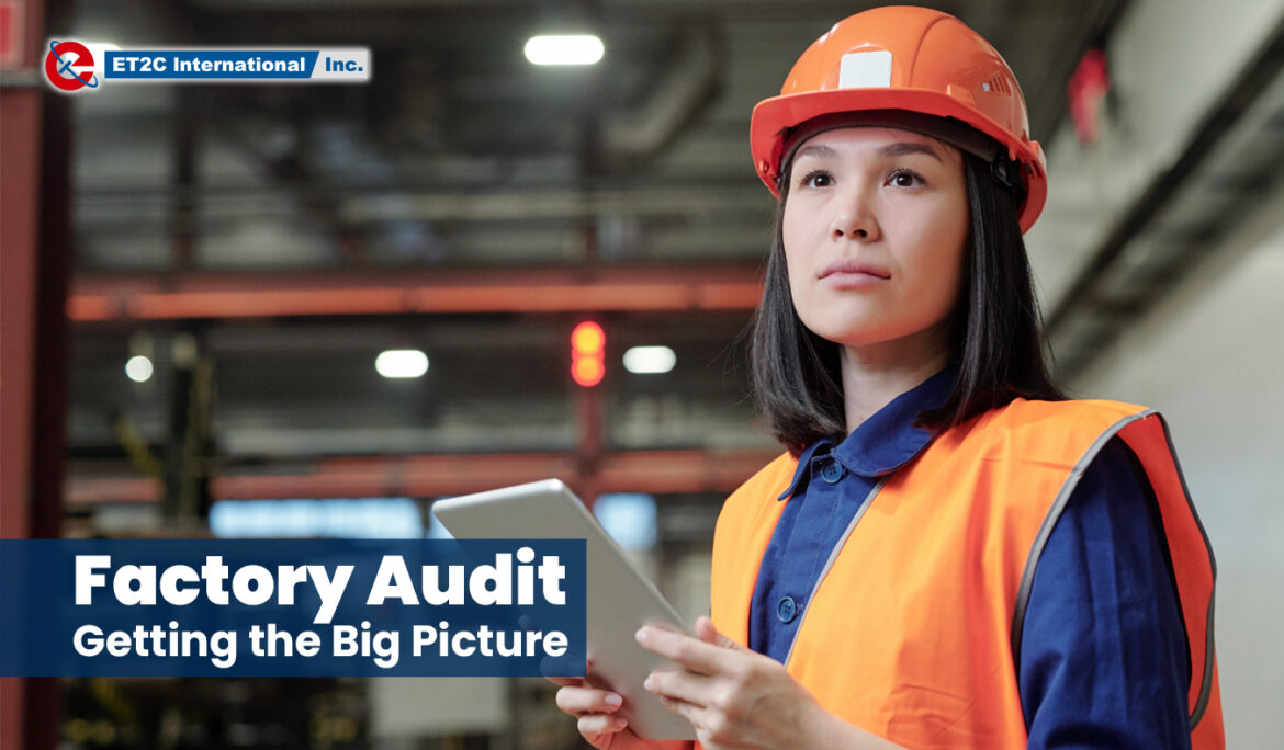 Factory Audit: Getting the Big Picture